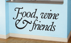 Food, wine and friends wall art quote sicker, in black on a blue ...