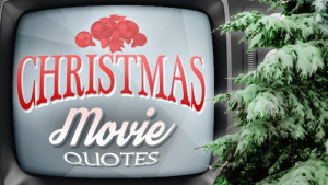Home / Christmas Movie Quotes