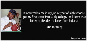 have that letter to this day - a letter from Indiana. - Bo Jackson