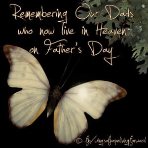 Happy Father's Day (to our dads on Earth or in Heaven)