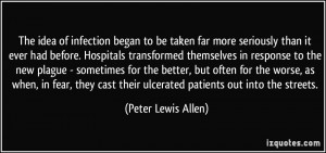 ... their ulcerated patients out into the streets. - Peter Lewis Allen