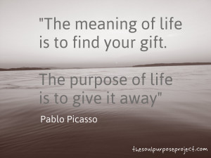 ... life purpose quote the meaning of life is to find your gift the