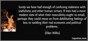Surely we have had enough of confusing maleness with usefulness and ...