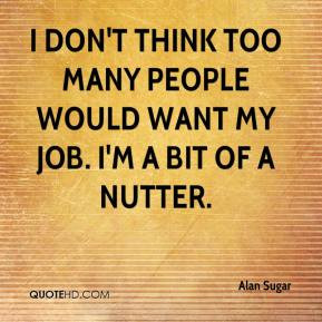 Alan Sugar Quotes