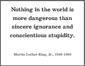Ignorance Quotes. Grid List Martin Luther. King, Jr Nothing in all the ...