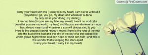 carry it in my heart) I am never without it (anywhere I go, you go, my ...