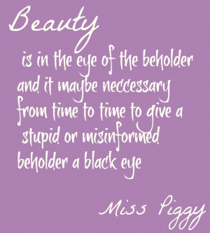 The Muppets Quotes Miss Piggy on Beauty