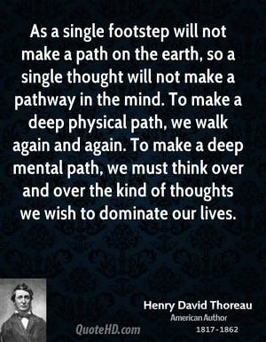 ... path, we walk again and again. To make a deep mental path, we must