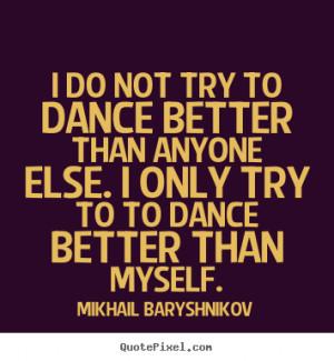 mikhail-baryshnikov-quotes_16775-7.png