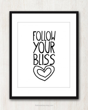 Follow Your Bliss - 8x10 inch Print on A4 - inspiring Quote (in Crisp ...