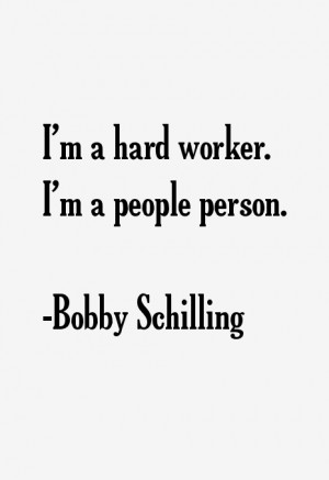 Bobby Schilling Quotes amp Sayings