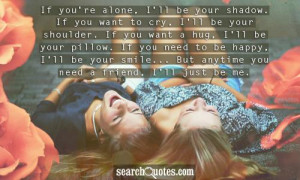 Free Download Friendship Quotes If You Re Alone I Ll Be Your Shadow ...