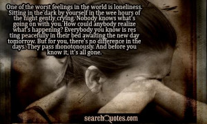 One of the worst feelings in the world is loneliness. Sitting in the ...