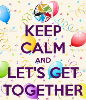 Keep Calm And Let Get Together