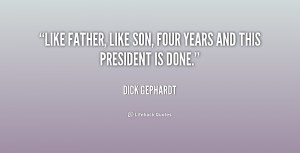 Like Father Like Son Quotes -like-father-like-son-four