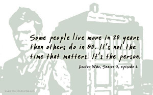 Some People Live More | Doctor Who #quotes