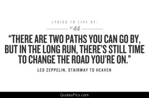 There are two paths… – Led Zeppelin