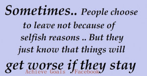 Sometimes... People choose to leave not because of selfish reasons...