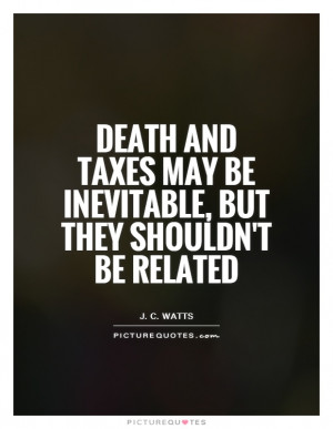 Death and taxes may be inevitable, but they shouldn't be related ...