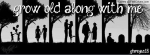 lets grow old together... :-D Profile Facebook Covers