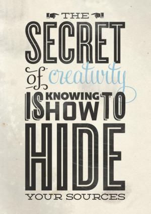 quotes the secret of creativity Life Quotes   The secret of creativity ...