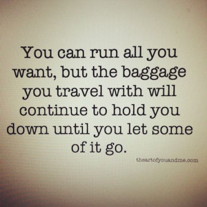 Leave your baggage behind quote