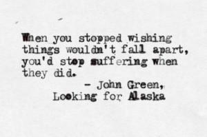 ... Alaska Quotes, John Green Quotes Tattoo, John Green Looks For Alaska