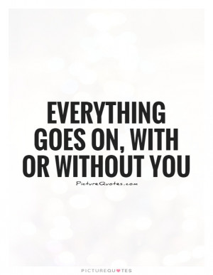 Quotes Without You Quotes Better Off Without You Quotes Life Without ...