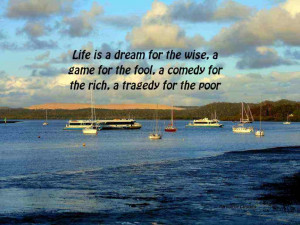 Comedy Quotes And Jokes: Life Is A Dream For The Wise And A Game Quote ...