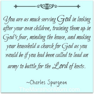 Spurgeon on motherhood}....I need this reminder sometimes