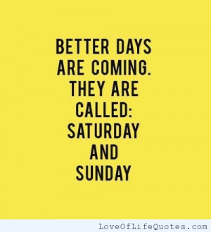 Better days are coming..