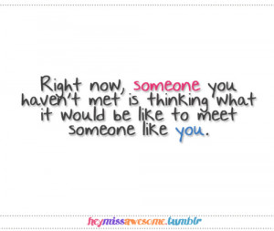 quotes about thinking about someone. right now someone ou havent