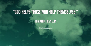 quote-Benjamin-Franklin-god-helps-those-who-help-themselves-102957.png