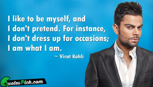 Like To Be Myself by virat-kohli Picture Quotes