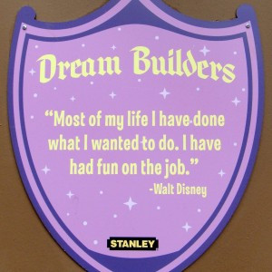 have a favorite Walt Disney quote you don't see on one of these Dream ...