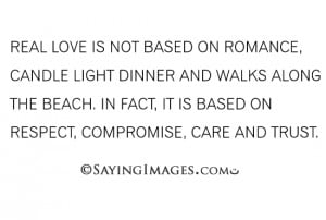 Real love quotes: real love is not based on romance, candle light ...