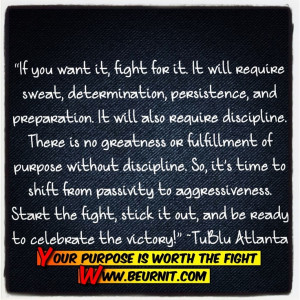 Your purpose is with the fight. Quotes
