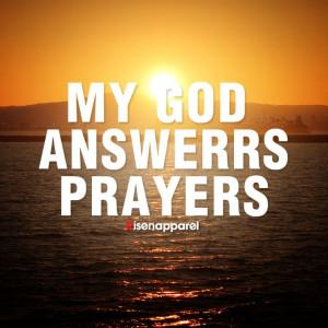 MY GOD ANSWERS PRAYERS!