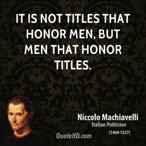 Honor Quotes Niccolo machiavelli men quotes