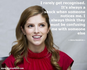 ... confusing me with someone else - Anna Kendrick Quotes - StatusMind.com