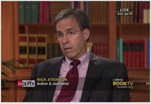 ... Rick Atkinson who just completed the last book in his trilogy on World
