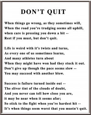 ... to do is not give up. Don't quit no matter what, and you will succeed
