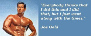 Joe gold famous quotes 1