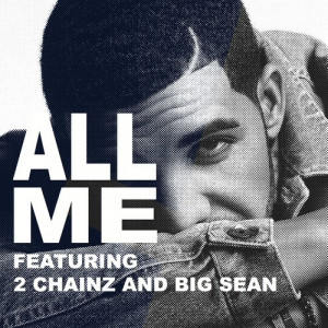 Drake Feat. 2 Chainz & Big Sean – All Me Lyrics