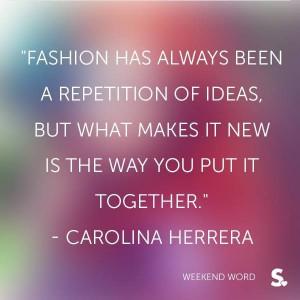 ... Fashion Quotes, Personalized Style, Carolinaherrera, Inspiration