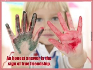 An Honest Answer Is the Sign of True Friendship ~ Honesty Quote