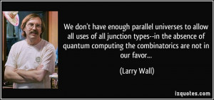 We don't have enough parallel universes to allow all uses of all ...