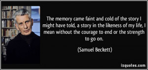 The memory came faint and cold of the story I might have told, a story ...