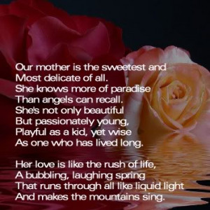 our mother is the sweetest and most delicate of all