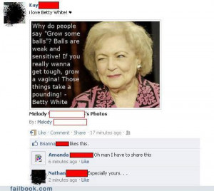 ... betty white#quote#grow some balls · 40 notes · cillianfearon · #Bro